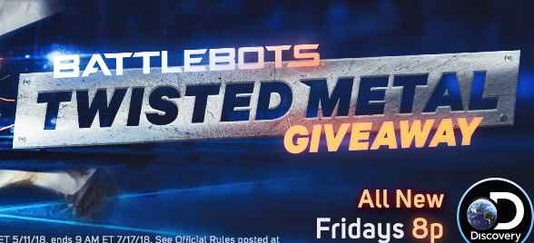 Discovery Battlebots Twisted Metal Giveaway