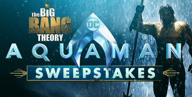 Big Bang Theory Aquaman Sweepstakes