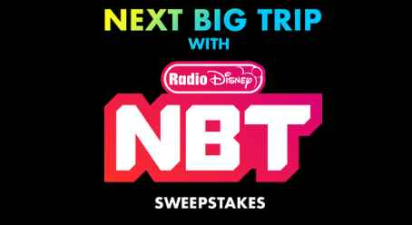 Radio Disney Next Big Trip with NBT Sweepstakes