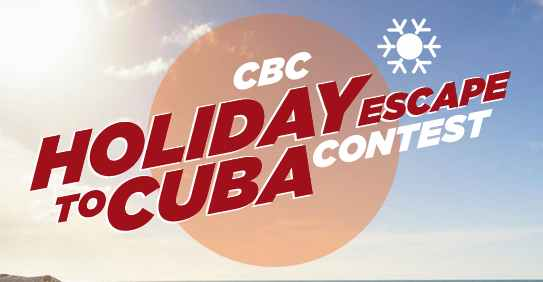 CBC Holiday Escape To Cuba Contest
