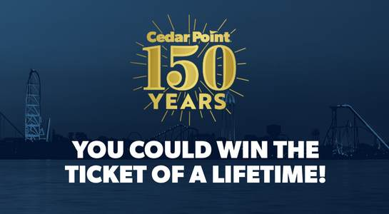 Cedar Point Ticket of a Lifetime Sweepstakes Contest