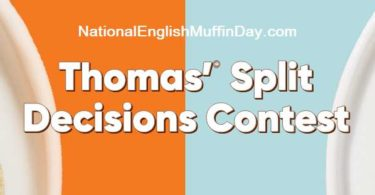 National English Muffin Day Sweepstakes 2021 aka Thomas Split Decisions Contest