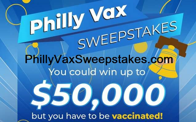 Philly Vax Sweepstakes 2021