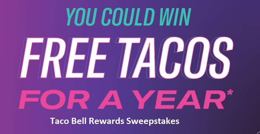 Taco Bell Rewards Sweepstakes Giveaway 2021